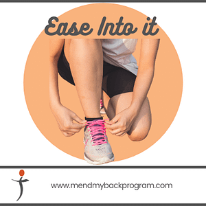 How to get Back to Being Fit Again - Ease Into It - Mend My Back Program