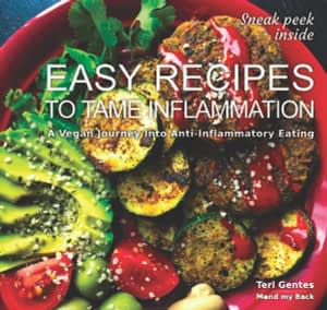EASY RECIPES TO TAME INFLAMMATION - A Vegan Journey into Anti-Inflammatory recipe book